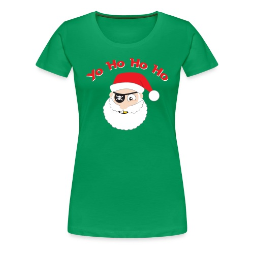 Pirate Santa Yo, Ho Ho Ho T-Shirt - Women's Premium T-Shirt