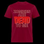 T-Shirts ~ Men's T-Shirt ~ Zombies Dead to Me - Men's Heavyweight