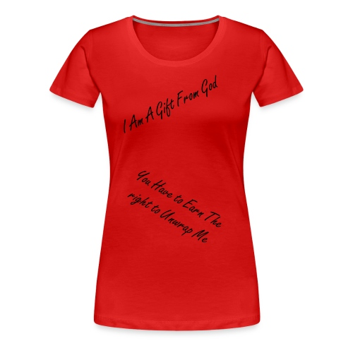 You are a Gift Womens Shirt - Women's Premium T-Shirt