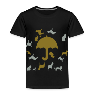 Its raining cats and dogs - Toddler Premium T-Shirt
