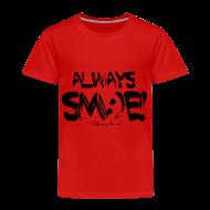 Baby & Toddler Shirts ~ Toddler Premium T-Shirt ~ Always Sm:)e