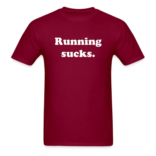 Running Sucks - Men's T-Shirt