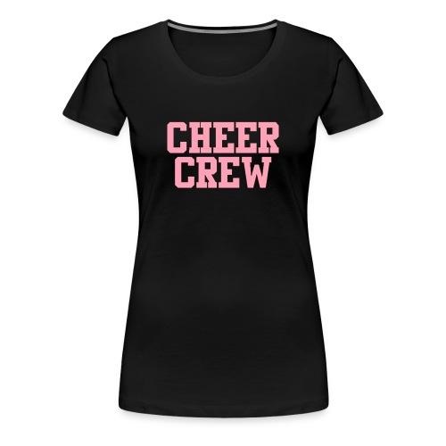 cheer crew shirt - Women's Premium T-Shirt