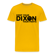 T-Shirts ~ Men's Premium T-Shirt ~ Keep your Dixon your pants