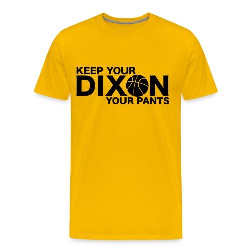Keep your Dixon your pants - Men's Premium T-Shirt