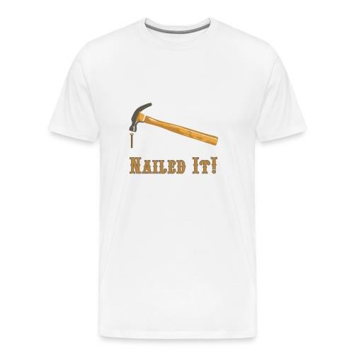 Nailed It! - Men's Premium T-Shirt