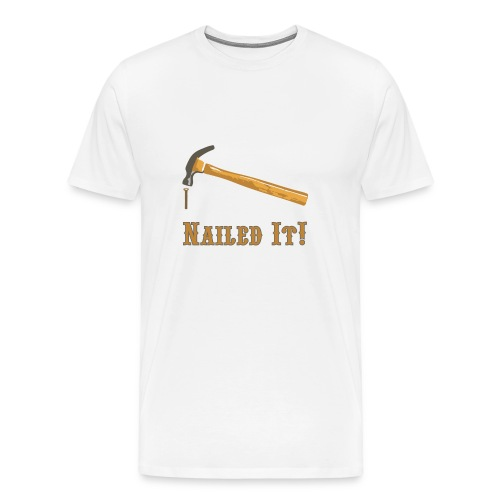 Nailed It! - Men's Premium T-Shirt
