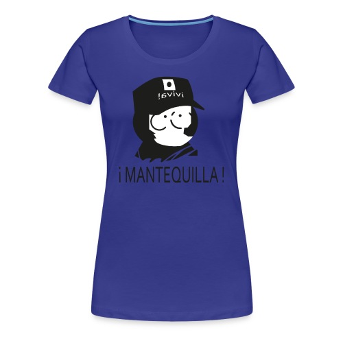 Mantequilla (VIVA!) womens premium - Women's Premium T-Shirt