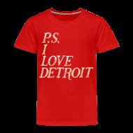 Baby & Toddler Shirts ~ Toddler Premium T-Shirt ~ P.S. I Love Detroit