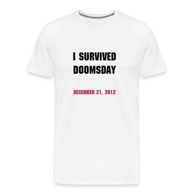 December 21, 2012 Doomsday Shirt - Men's Premium T-Shirt