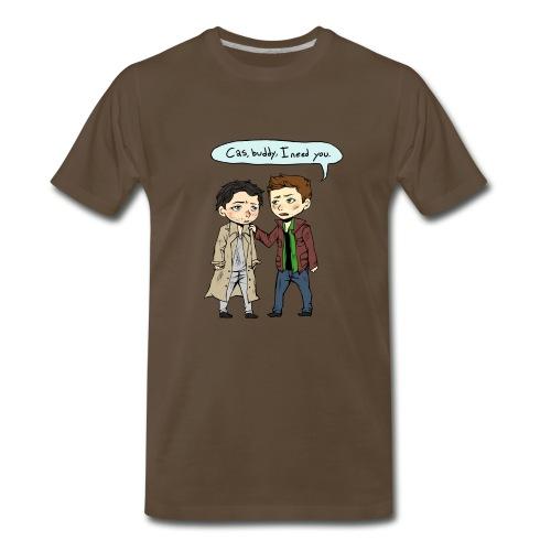 Cas, buddy, I need you [DESIGN BY CHARLIE] - Men's Premium T-Shirt