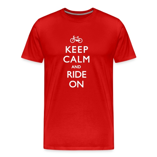 KEEP CALM AND RIDE ON - Men's Premium T-Shirt