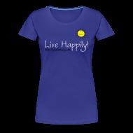 T-Shirts ~ Women's Premium T-Shirt ~ Live Happily!