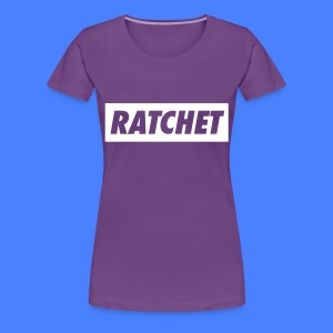 Ratchet Women's T-Shirts - stayflyclothing.com - Women's Premium T-Shirt