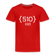 Baby & Toddler Shirts ~ Toddler Premium T-Shirt ~ 510 Kid T-Shirt for Toddlers and Preschoolers