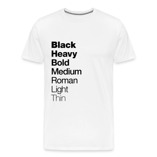 Helvetica Weight. - Men's Premium T-Shirt