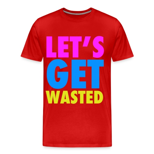 Let's Get Wasted Neon Party Design - Men's Premium T-Shirt