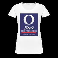 T-Shirts ~ Women's Premium T-Shirt ~ O Still the President Women's Plus Size Tee
