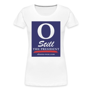 O Still the President Women's Plus Size Tee - Women's Premium T-Shirt