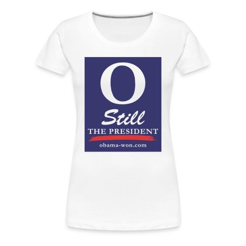O Still the President Women's Plus Size Tee - Women's Premium T-Shirt