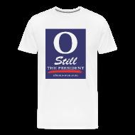 T-Shirts ~ Men's Premium T-Shirt ~ O Still the President Big Men's Tee