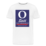 T-Shirts ~ Men's Premium T-Shirt ~ O Still the President Big Men's Tee