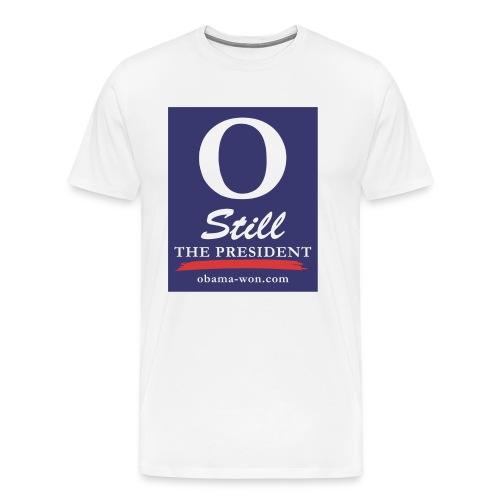 O Still the President Big Men's Tee - Men's Premium T-Shirt