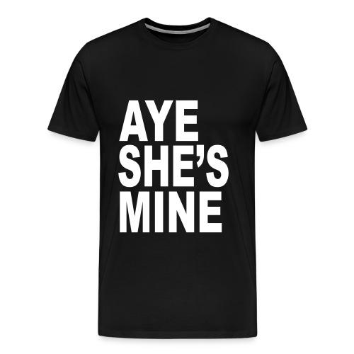 Aye she's mine - Men's Premium T-Shirt