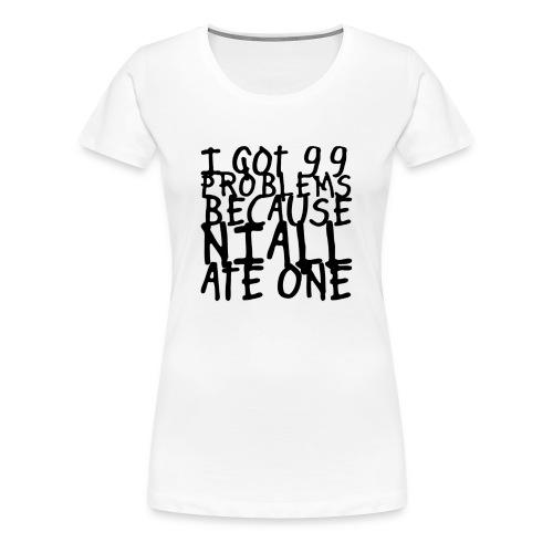 Niall's 99 Problems - Women's Premium T-Shirt