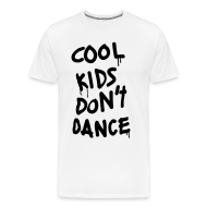 T-Shirts ~ Men's Premium T-Shirt ~ Cool Kids Don't Dance T-Shirts