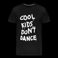 T-Shirts ~ Men's Premium T-Shirt ~ Cool Kids Don't Dance T-Shirts