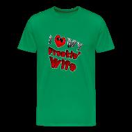 T-Shirts ~ Men's Premium T-Shirt ~ I love My Freakin Wife. TM  Mens Shirt