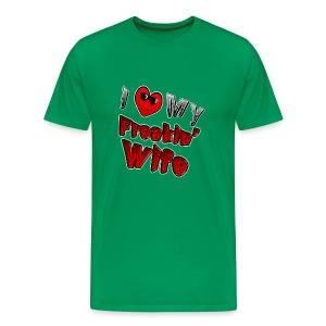 I love My Freakin Wife - Men's Premium T-Shirt