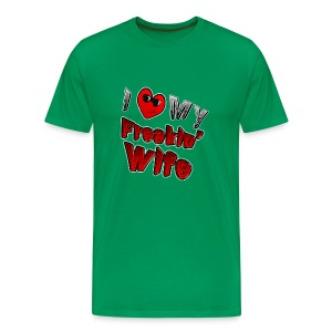I love My Freakin Wife. TM  Mens Shirt - Men's Premium T-Shirt