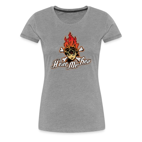 Hear Me Rev Flames on grey - Women's Premium T-Shirt
