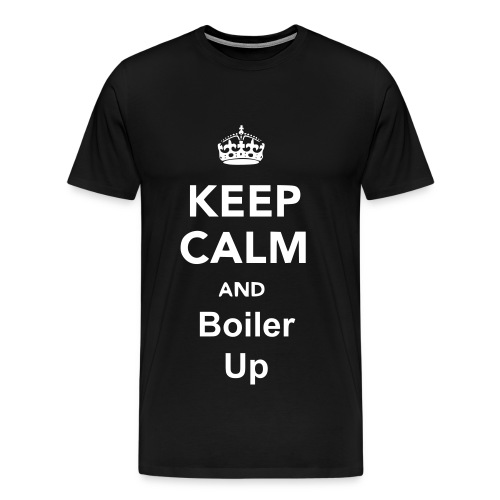 Keep Calm and Boiler Up Tee - Men's Premium T-Shirt