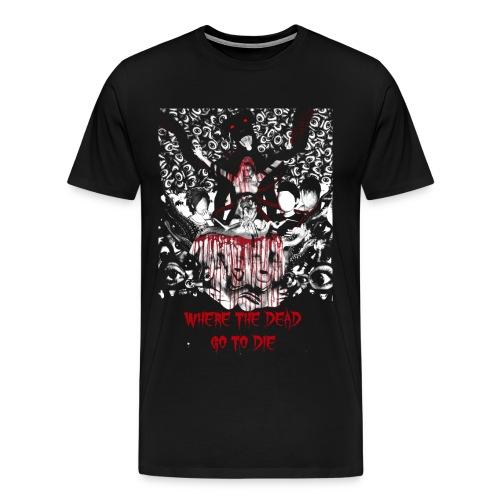 Where The Dead Go To Die Alt Poster Heavy Shirt - Men's Premium T-Shirt