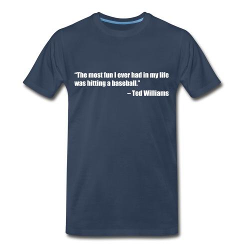 Ted Williams quote - Men's Premium T-Shirt