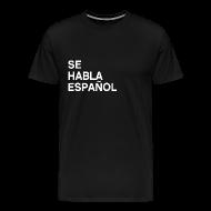 T-Shirts ~ Men's Premium T-Shirt ~ Se habla español