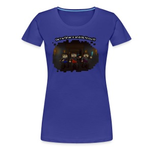 We're Miners and We Know It - Women's Premium T-Shirt
