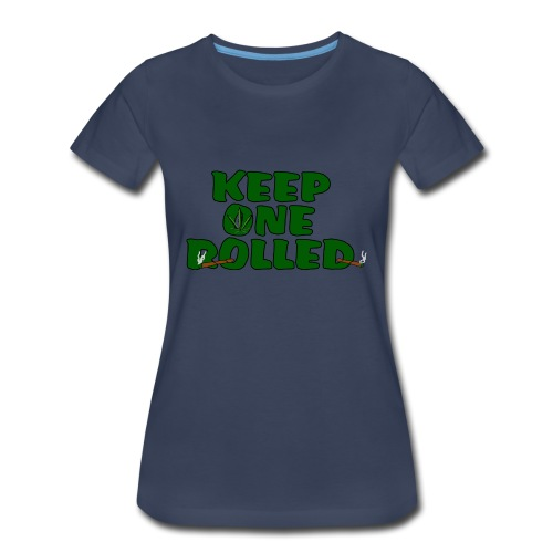 Keep One Rolled Womens T-Shirt - Women's Premium T-Shirt