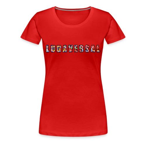 LUDAVERSAL - Women's Premium T-Shirt