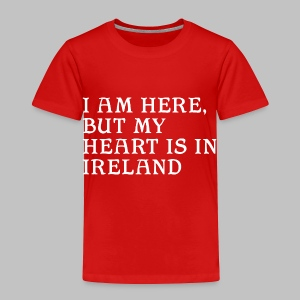 Heart is in Ireland - Toddler Premium T-Shirt