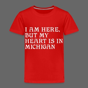 Heart is in Michigan - Toddler Premium T-Shirt