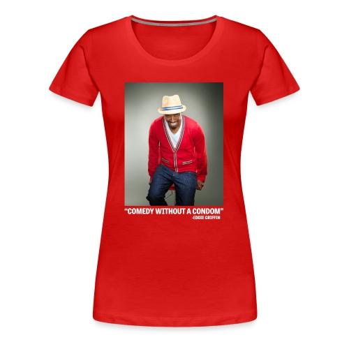 Eddie Griffin COMEDY WITHOUT A CONDOM Womans T Shirt - Women's Premium T-Shirt
