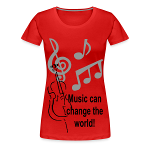 Music can change the world - Women's Premium T-Shirt