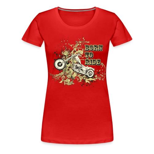 Born to Ride Plus - Women's Premium T-Shirt