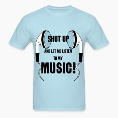 Shut Up and Let Me Listen to My Music!