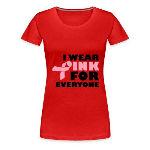 Breast Cancer For Women - Women's Premium T-Shirt