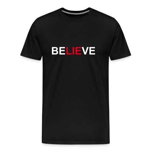 Be LIE ve - Men's Premium T-Shirt